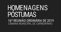 Homenagens póstumas realizadas na 16.ª reunião ordinária de 2019