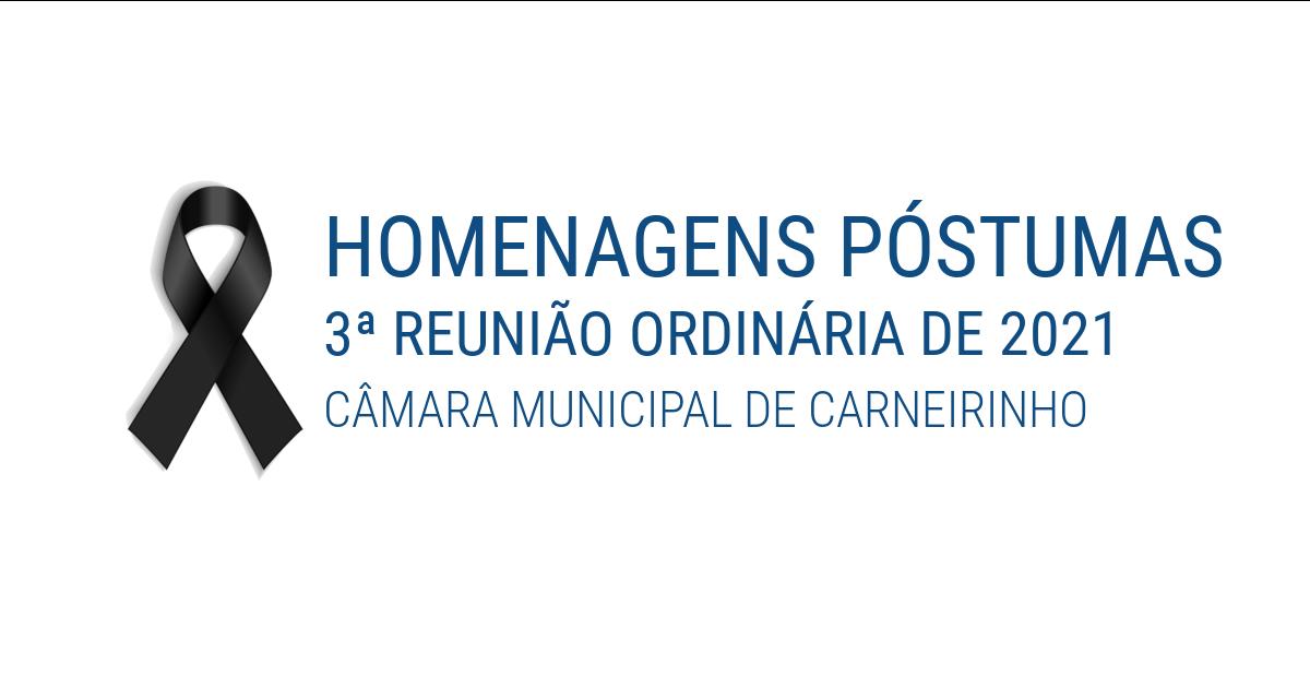 Homenagens póstumas realizadas na 3.ª reunião ordinária de 2021