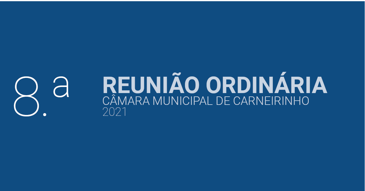 Resumo da 8.ª reunião ordinária de 2021